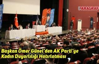 Başkan Ömer Günel'den AK Parti'ye Kadın Duyarlılığı...