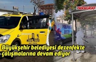 Büyükşehir belediyesi dezenfekte çalışmalarına...