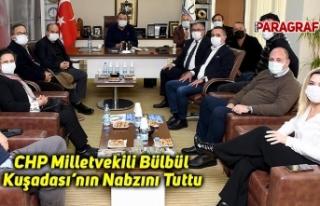 CHP Milletvekili Bülbül Kuşadası'nın Nabzını...
