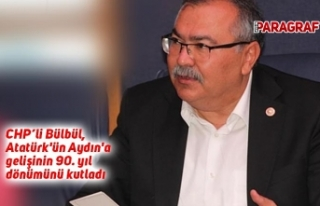 CHP'li Bülbül, Atatürk'ün Aydın'a...