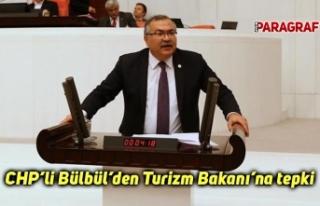 CHP'li Bülbül'den Turizm Bakanı'na tepki
