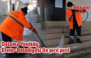 Dalama Yeniköy Efeler Belediyesi ile pırıl pırıl