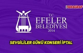 Efeler belediyesi sevgililer günü konserini iptal...