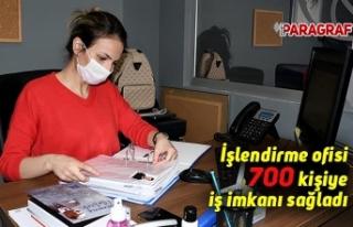 İşlendirme ofisi 700 kişiye iş imkanı sağladı