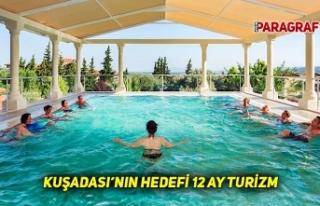 KUŞADASI'NIN HEDEFİ 12 AY TURİZM