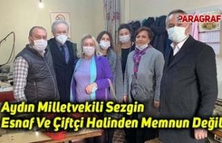 Aydın Milletvekili Sezgin: Esnaf Ve Çiftçi Halinden...