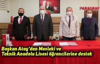 Başkan Atay'dan Mesleki Ve Teknik Anadolu Lisesi...