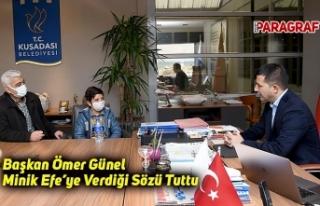 Başkan Ömer Günel Minik Efe'ye Verdiği Sözü...