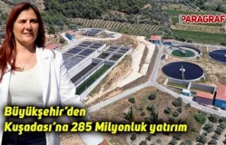 Büyükşehir'den Kuşadası'na 285 Milyonluk...
