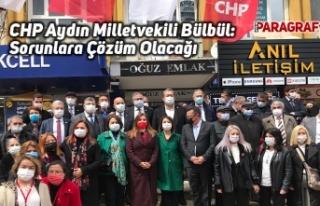 CHP Aydın Milletvekili Bülbül: Sorunlara Çözüm...