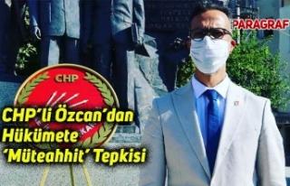 CHP'li Özcan'dan Hükümete 'Müteahhit'...