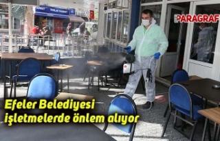 Efeler Belediyesi işletmelerde önlem alıyor