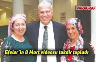 Efeler'in 8 Mart videosu takdir topladı