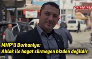 MHP'li Burhaniye, Ahlak ile, hayat sürmeyen,...