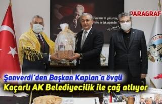 """Şanverdi'den Başkan Kaplan'a övgü; """"Koçarlı..."""