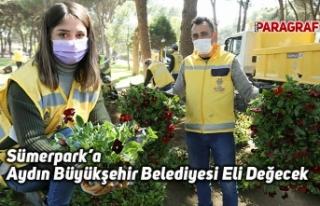 Sümerpark'a Aydın Büyükşehir Belediyesi Eli...