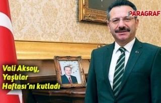 Vali Aksoy, Yaşlılar Haftası'nı kutladı