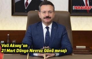 Vali Aksoy'un 21 Mart Dünya Nevruz Günü mesajı