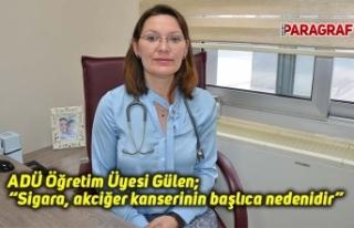"""ADÜ Öğretim Üyesi Gülen; """"Sigara, akciğer..."""