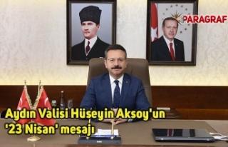 Aydın Valisi Hüseyin Aksoy'un '23 Nisan'...