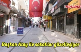 Başkan Atay ile sokaklar güzelleşiyor