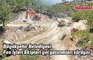 Büyükşehir Belediyesi Fen İşleri Ekipleri yol...