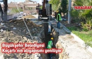 Büyükşehir Belediyesi Koçarlı'nın altyapısını...