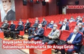 Büyükşehir Belediyesi Sultanhisarlı Muhtarlarla...