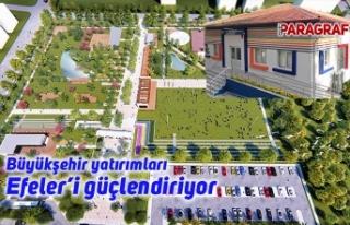 Büyükşehir yatırımları Efeler'i güçlendiriyor