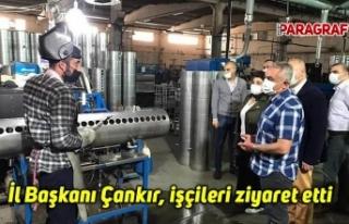 CHP Aydın İl Başkanı Çankır, işçileri ziyaret...