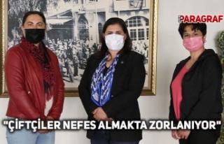 """""""ÇİFTÇİLER NEFES ALMAKTA ZORLANIYOR"""""""