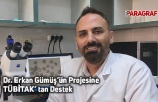 Dr. Erkan Gümüş'ün Projesine TÜBİTAK' tan...