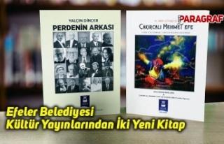 Efeler Belediyesi Kültür Yayınlarından İki Yeni...