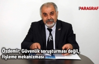 Eğitim-İş Aydın Şube Başkanı Özdemir: Güvenlik...