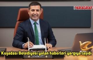 Kuşadası Belediyesi yalan haberleri yargıya taşıdı