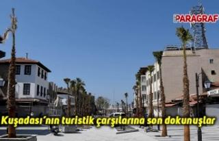 Kuşadası'nın turistik çarşılarına son dokunuşlar