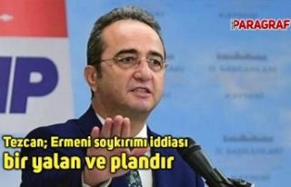 Tezcan; Ermeni soykırımı iddiası bir yalan ve...