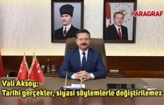 Vali Aksoy; Tarihi gerçekler, siyasi söylemlerle...