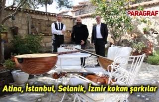 Atina, İstanbul, Selanik, İzmir kokan şarkılar