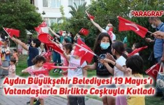 Aydın Büyükşehir Belediyesi 19 Mayıs'ı Vatandaşlarla...