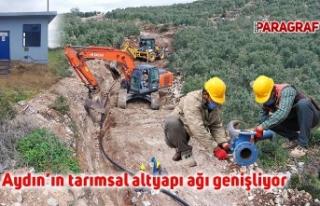 Aydın'ın tarımsal altyapı ağı genişliyor