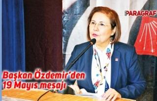 Başkan Özdemir'den 19 Mayıs mesajı
