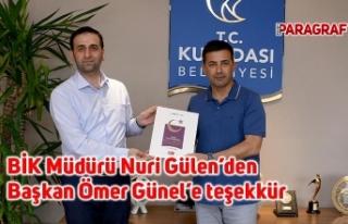 BİK Müdürü Nuri Gülen'den Başkan Ömer Günel'e...