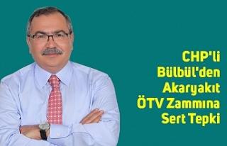 CHP'li Bülbül'den Akaryakıt ÖTV Zammına...