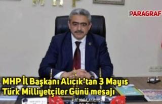 MHP İl Başkanı Alıcık'tan 3 Mayıs Türk...