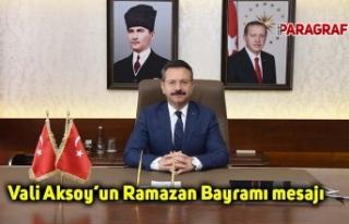 Vali Aksoy'un Ramazan Bayramı mesajı