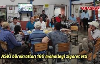 ASKİ bürokratları 180 mahalleyi ziyaret etti