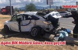 Aydın BİK Müdürü Gülen, kaza geçirdi