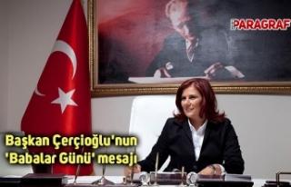 Başkan Çerçioğlu'nun 'Babalar Günü'...