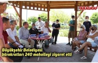 Büyükşehir Belediyesi bürokratları 240 mahalleyi...